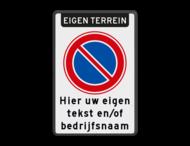 Verkeersbord met Parkeerverbod RVV E01 + tekst - BT28