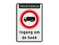 Verkeersbord C07 vrachtverkeer verbod - Ingang om de hoek