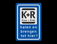Verkeerbord RVV L52t KISS & RIDE - halen en brengen tot hier