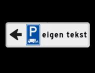 Parkeerbord met pijl links - parkeren expeditie en eigen tekst