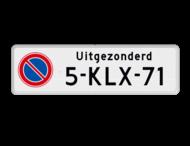 Parkeerplaats bord - Parkeerverbod E01 + Uitgezonderd KENTEKEN