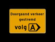 Omleidingsbord - doorgaand verkeer gestremd - Werk in uitvoering, volg route