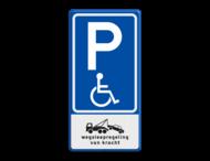 Verkeersbord RVV E06 + pictogram - Parkeren minder validen  +wegsleepregeling