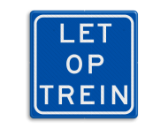 "Bord ""Let op Trein"" - RS - 200x200mm - Reflecterend"
