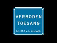 Terreinbordje Verboden Toegang - art 461 119x109mm - klasse 3