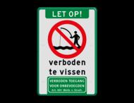 Informatiebord Verboden te vissen + let op en/of verboden toegang