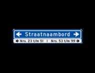 Straatnaambord 18 karakters 1000x200 mm met pijlen + Huisnummers NEN 1772
