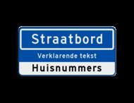 Straatnaambord 10 karakters 600x300mm + ondertekst en huisnummers NEN 1772