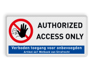 Bord authorized acces only (verboden toegang Engelstalig) - 2:1