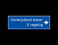 Verwijsbord KOKER Blauw/wit - pijl rechts, 2 regelig - Klasse 3 reflecterend