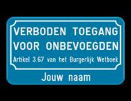 Verkeersbord verboden toegang voor onbevoegden art.3.67 + Bedrijfsnaam