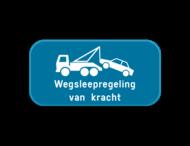 Parkeerbord - Wegsleepregeling van kracht