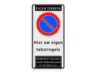 Parkeerverbod RVV E01 + eigen tekst + verboden toegang Art. 461