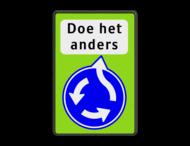 Verkeersbord RVV D01 FLUOR - Doe het anders