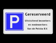 Parkeerbord E04 + gereserveerd + 3 tekstregels