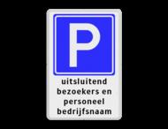 Parkeerbord RVV E04 + bezoekers / personeel bedrijfsnaam