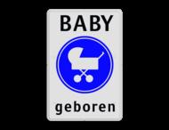 Verkeersbord - Baby geboren - met eigen tekst