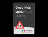 Mottobord aluminium - Onze kids spelen ook buiten + logo