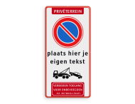 Parkeerverbod bord E1 met eigen tekst + wegsleepregeling + verboden toegang