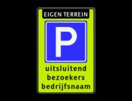 Parkeerbord E4 parkeren bezoekers eigen terrein