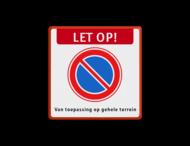 Verboden te parkeren bord - Let op! + E1 + tekst