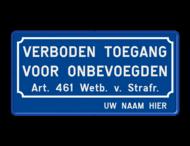 Verkeersbord België Verboden toegang onbevoegden Art.461 + naam - BT01