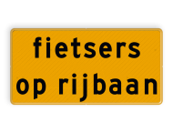 Tekstbord - OB745t - fietsers op rijbaan - Werk in uitvoering