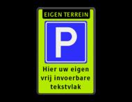 Parkeerplaats eigen terrein + RVV E04 + eigen tekst