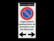 Parkeerverbod - Eigen terrein RVV E01 + eigen tekst + pijlen