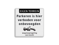 Parkeerverbod bord voor onbevoegden verboden + weglseepregeling
