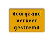 Tekstbord - OB727t - doorgaand verkeer gestremd - Werk in uitvoering