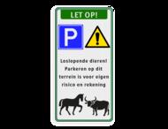 Waarschuwingsbord parkeren op eigen risico - loslopende dieren