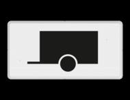 Verkeersbord RVV OB10 - Onderbord - Geldt alleen voor voertuigen met aanhanger