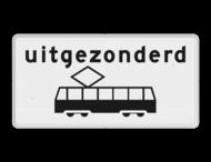 Verkeersbord RVV OB64 - Onderbord - Uitgezonderd tram