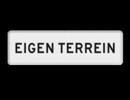 Verkeersbord RVV OBD03 - Onderbord - EIGEN TERREIN