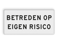 Verkeersbord RVV OBD05 - Onderbord - Betreden op eigen risico