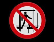 Veiligheidspictogram - Verboden steiger te beklimmen - P025