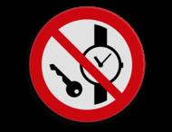 Veiligheidspictogram - Kleine metalen voorwerpen en horloges verboden - P008