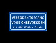 Verkeersbord verboden toegang voor onbevoegden art.461 - BT01