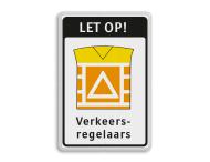 Waarschuwingsbord LET OP! Verkeersregelaars