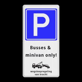 Parkeerbord RV E04 + eigen tekst en wegsleepregeling