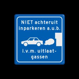 Parkeerbord NIET achteruit inparkeren i.v.m. uitlaatgassen