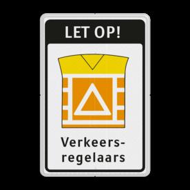 Verkeersbord RVV VR07b LET OP! Verkeersregelaars