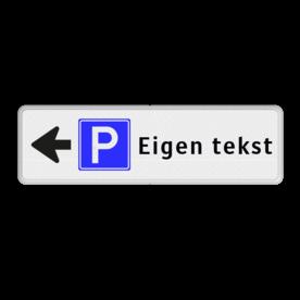Routebord pijl links - parkeren + eigen tekst