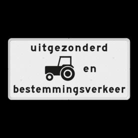 Verkeersbord RVV OB55OB108 - Onderbord - Uitgezonderd tractoren en bestemmingsverkeer