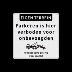 Parkeerverbod bord voor onbevoegden verboden + wegsleepregeling