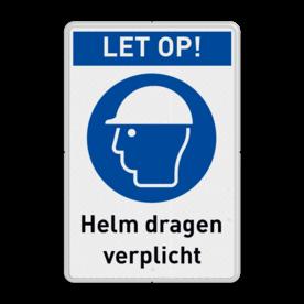 Gebodsbord M014  - LET OP ! Helm verplicht (PBM)+ vrije tekst