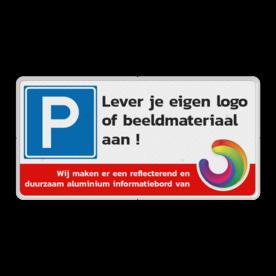 Parkeerplaatsbord + Met logo of eigen ontwerp
