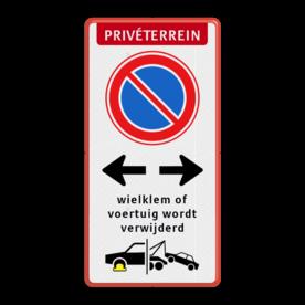 Parkeerverbod RVV E1 + Priveterrein + eigen tekst | Wielklemregeling + Wegsleepregeling