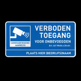 Verboden toegang voor onbevoegden + Camerabewaking + ondertekst